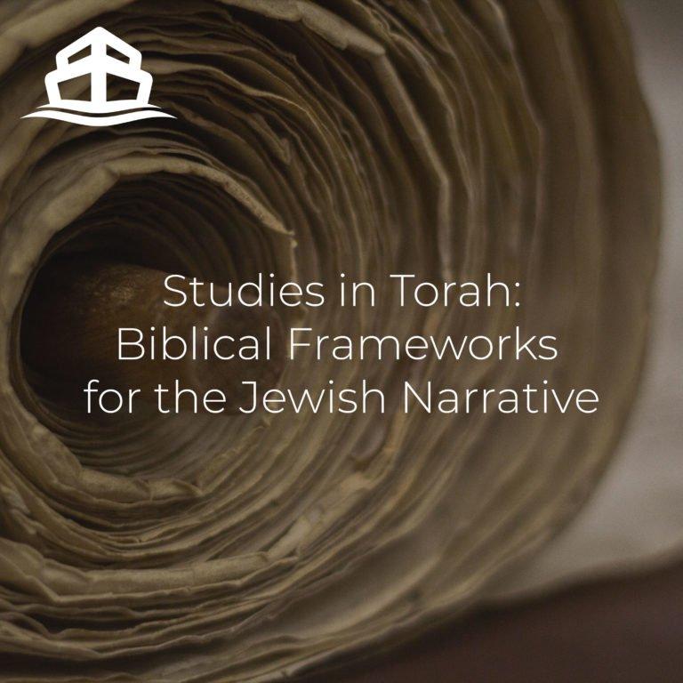 Studies in Torah: Biblical Frameworks for the Jewish Narrative